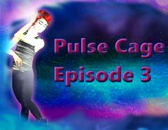 Pulse Cage Episode 3 thumbnail