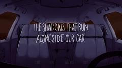 The Shadows That Run Alongside Our Car thumbnail